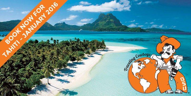 Traveling Cowboys: Tahiti is Calling You!